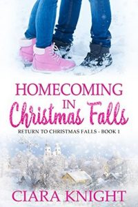 "Book Cover for ""Homecoming in Christmas Falls"" by Ciara Knight"