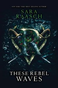 "Book Cover for ""These Rebel Waves"" by Sara Raasch"