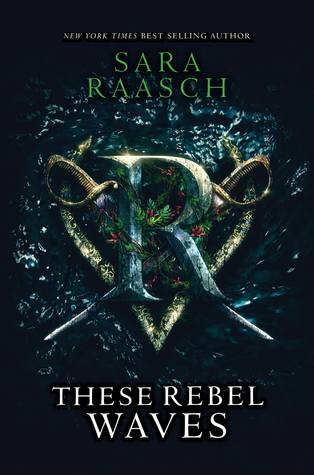 """Book Cover for """"These Rebel Waves"""" by Sara Raasch"""