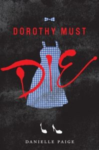"Book Cover for ""Dorothy Must Die"" by Danielle Paige"