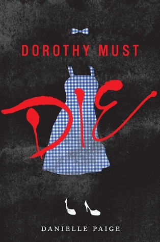 March #2018HW Review: Dorothy Must Die by Danielle Paige