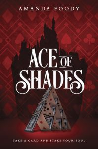 "Book Cover for ""Ace of Shades"" by Amanda Foody"