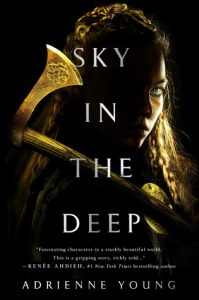 "Book Cover for ""Sky in the Deep"" by Adrienne Young"