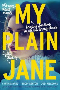"Book Cover for ""My Plain Jane"" by Cynthia Hand, Jodi Meadows, Brodi Ashton"