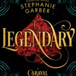 "Book Cover for ""Legendary"" by Stephanie Garber"