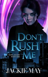 "Book Cover for ""Don't Rush Me"" by Jackie May"