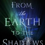 "Book Cover for ""From the Earth to the Shadows"" by Amanda Hocking"