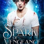 "Book Cover for ""A Spark of Vengeance"" by Rebecca Ethington"