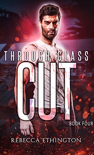 """Book Cover for """"Through Glass: The Cut"""" by Rebecca Ethington"""
