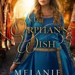 "Book Cover for ""The Orphan's Wish"" by Melanie Dickerson"