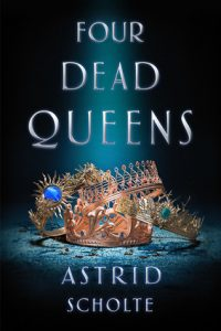 "Book Cover for ""Four Dead Queens"" by Astrid Scholte"