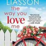 "Book Cover for ""The Way You Love Me"" by Miranda Liasson"