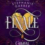"Book Cover for ""Finale"" by Stephanie Garber"