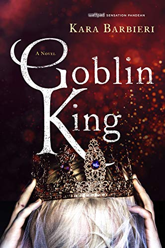 "Book Cover for ""Goblin King"" by Kara Barbieri"