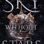 "Book Cover for ""Sky Without Stars"" by Jessica Brody and"