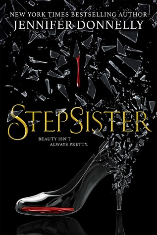 "Book Cover for ""Stepsister"" by Jennifer Donnelly"
