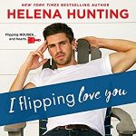 "Book Cover for ""I Flipping Love You"" by Helena Hunting"
