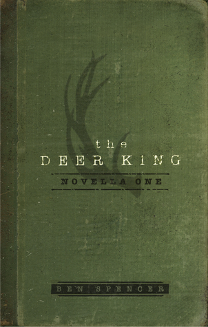 The Deer King by Ben Spencer