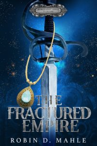 "Book Cover for ""The Fractured Empire"" by Robin D. Mahle"