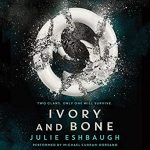 "Audiobook Cover for ""Ivory and Bone"" by Julie Eshbaugh"