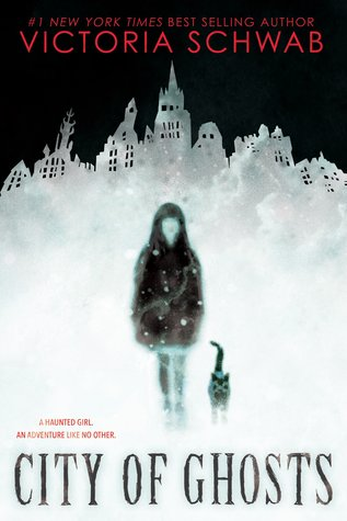 "Book Cover for ""City of Ghosts"" by Victoria Schwab"