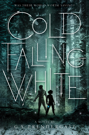 """Book Cover for """"Cold Falling White"""" by G.S. Prendergast"""