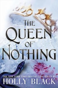 "Book Cover for ""The Queen of Nothing"" by Holly Black"