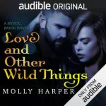 "Audiobook Cover for ""Love and Other Wild Things"" by Molly Harper"