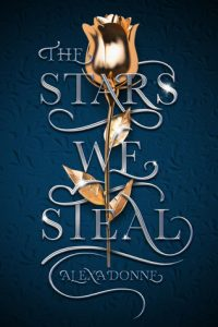 "Book Cover for ""The Stars We Steal"" by Alexa Donne"