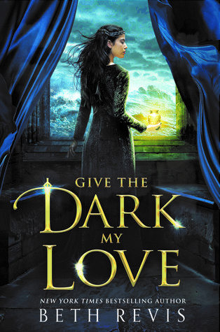 "Book Cover for ""Give the Dark My Love"" by Beth Revis"