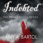 "Audiobook Cover for ""Indebted"" by Amy A. Bartol"