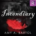 "Audiobook Cover for ""Incendiary"" by Amy A. Bartol"