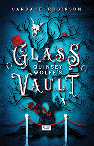 "Book Cover for ""Quincey Wolfe's Glass Vault"" by Candace Robinson"