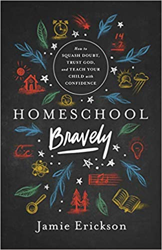 """Book Cover for """"Homeschool Bravely"""" by Jamie Erickson"""