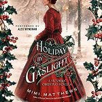 "Audiobook Cover for ""A Holiday by Gaslight"" by Mimi Matthews"