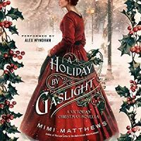 Audio Review: A Holiday by Gaslight by Mimi Matthews