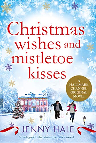 """Book Cover for """"Christmas Wishes and Mistletoe Kisses"""" by Jenny Hale"""