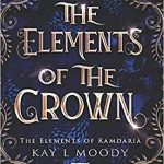 "Book Cover for ""The Elements of the Crown"" by Kay L. Moody"