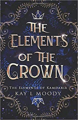 Review: The Elements of the Crown by Kay L. Moody