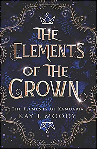 The Elements of the Crown by Kay L. Moody