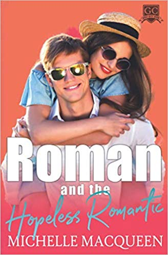 Roman and the Hopeless Romantic by Michelle MacQueen