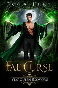"Book Cover for ""Fae Curse"" by Eve A. Hunt"