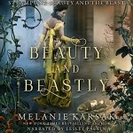 "Audiobook Cover for ""Beauty and Beastly"" by Melanie Karsak"