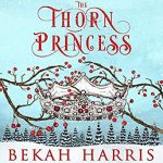 "Audiobook Cover for ""The Thorn Princess"" by Bekah Harris"