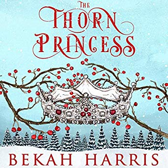 The Thorn Princess by Bekah Harris