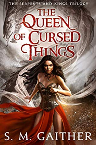 The Queen of Cursed Things by S.M. Gaither
