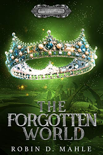 The Forgotten World by Robin D. Mahle