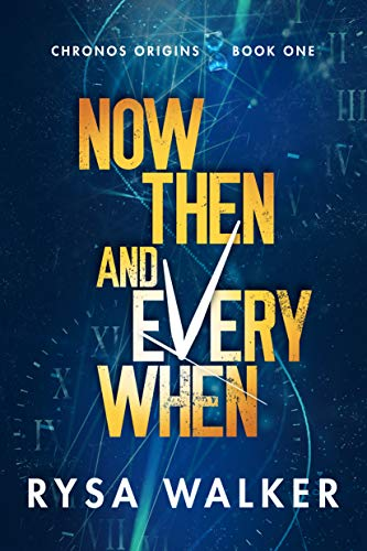 "Book cover for ""Now, Then, and Everywhen"" by Rysa Walker"