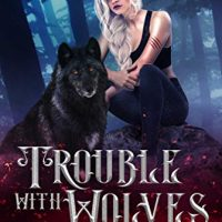 Review: Trouble with Wolves by Danielle Annett