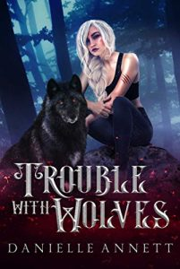 "Book Cover for ""Trouble With Wolves"" by Danielle Annett"